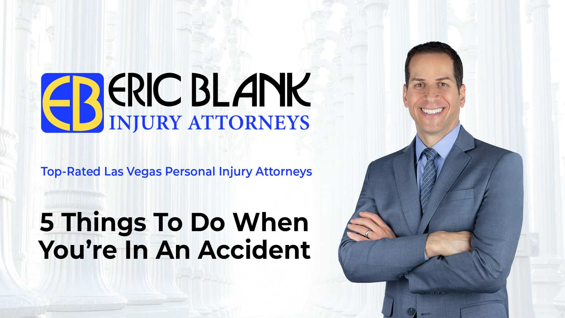 5 things to do in an accident - eric blank injury attorneys